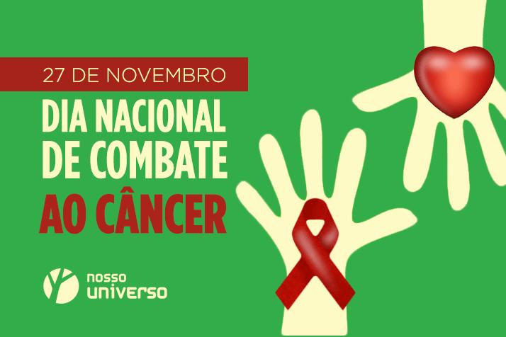 Dia Nacional de Combate ao Câncer, seja mais um parceiro nesta luta