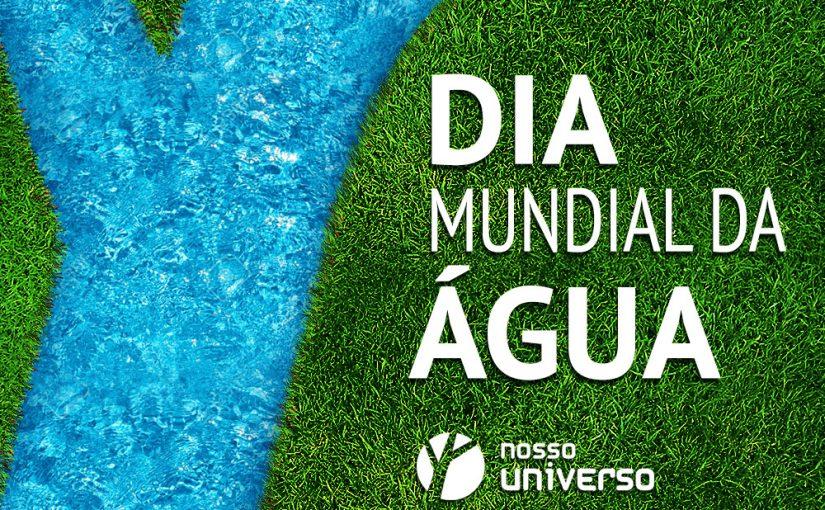 22 de março Dia Mundial da Água.